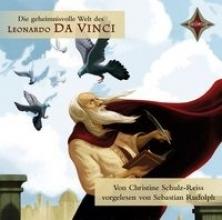 Schulz-Reiss, Christine,   Rudolph, Sebastian KINDER ENTDECKEN BERÜHMTE LEUTE: Die geheimnisvolle Welt des Leonardo da Vinci