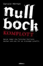 Hörhan, Gerald Null Bock Komplott