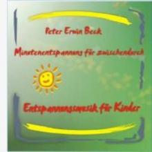 Beck, Peter Erwin Minutenentspannung f�r zwischendurch
