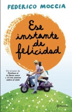 Moccia, Federico Ese instante de Felicidad That Moment of Happiness