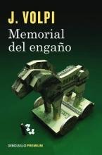Volpi, J. Memorial del engaño Memoir of a Fraud