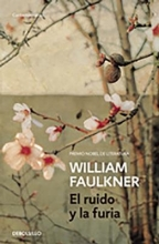Faulkner, William El ruido y la furia The Sound and the Fury