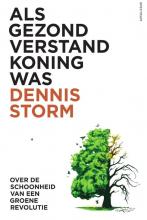 Dennis Storm , Als gezond verstand koning was