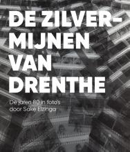 Sake Elzinga , De zilvermijnen van Drenthe