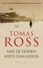 Tomas  Ross Van de doden niets dan goeds