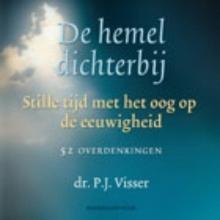 P.J. Visser , De hemel dichterbij