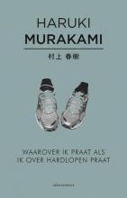 Haruki  Murakami Waarover ik praat als ik over hardlopen praat