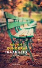 Milan  Kundera Traagheid
