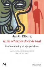 Jan G.  Elburg Ik zie scherper door de taal