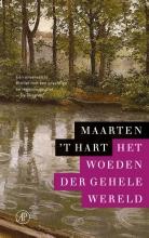 Maarten `t Hart Het woeden der gehele wereld