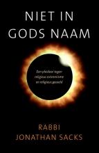 Jonathan  Sacks Niet in Gods naam