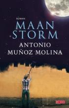 Antonio  Muñoz Molina Maanstorm