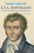 Rüdiger  Safranski E.T.A. Hoffmann