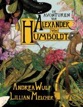 Lillian Melcher Andrea Wulf, De avonturen van Alexander von Humboldt