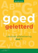 Nelleke Koot , Goedgeletterd deel 1 alfabetisering Leerboek