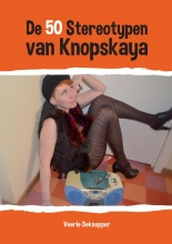 Veerle  Deknopper De 50 Stereotypen van Knopskaya