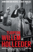 John van den Heuvel , Tijdperk Willem Holleeder