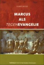 Egbert Rooze , Marcus als tegenevangelie