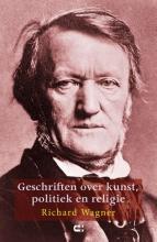 Richard Wagner , Geschriften over kunst, politiek en religie