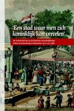 Henk Gras , `Een stad waar men zich koninklijk kan vervelen`