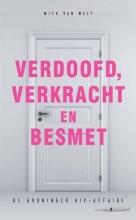 Michel van Wely, Verdoofd, verkracht en besmet
