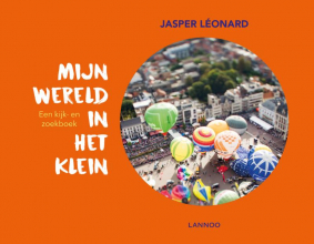 Jasper Léonard , Mijn wereld in het klein