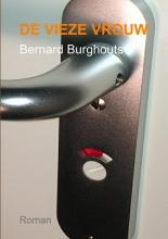 Bernard   Burghouts De Vieze Vrouw