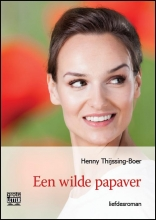Henny  Thijssing-Boer Een wilde papaver - grote letter uitgave