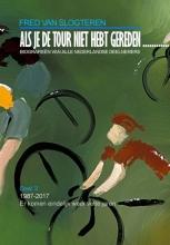 Fred van Slogteren , Als je de tour niet hebt gereden.....