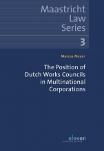 Marcus Meyer , The Position of Dutch Works Councils in Multinational Corporations