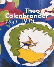 Willemijn Lindenhovius Arno Weltens, Theo Colenbrander 1841-1930