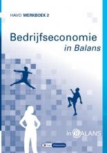 Tom van Vlimmeren Sarina van Vlimmeren, Bedrijfseconomie in Balans havo werkboek 2