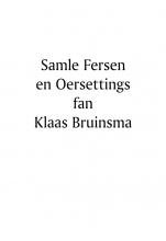 Klaas  Bruinsma Samle Fersen en Oersettingen fan Klaas Bruinsma