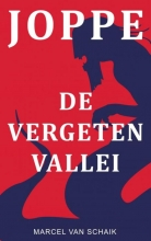 Marcel Van Schaik JOPPE - De Vergeten Vallei