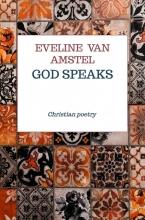 Eveline van Amstel , God speaks