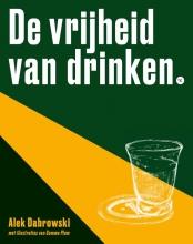 Alek Dabrowski , De vrijheid van drinken