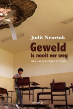 Judit Neurink , Geweld is nooit ver weg