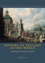 Arjan van Dixhoorn, Gerjanne  Hoek, Koen van der Blij, David van Gelder History of Zeeland in the World