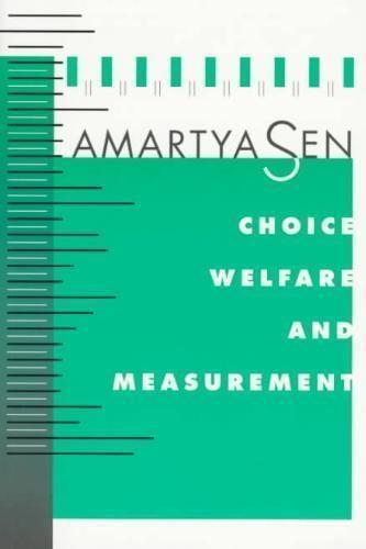 Amartya, FBA Sen,Choice, Welfare and Measurement