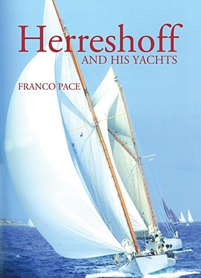 FRANCO PACE,HERRESHOFF & HIS YACHTS