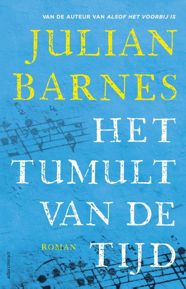 Julian Barnes, Ronald Vlek,Het tumult van de tijd