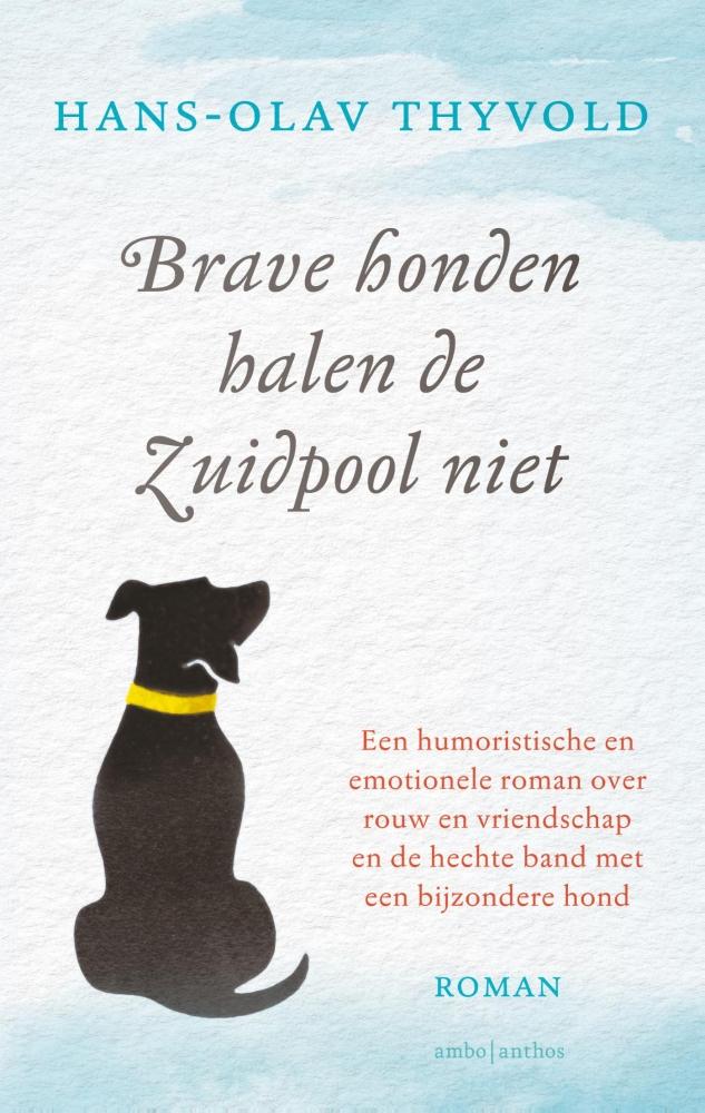 Hans-Olav Thyvold,Brave honden halen de Zuidpool niet