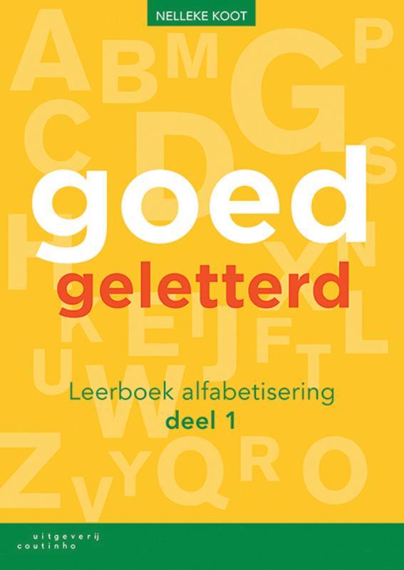 Nelleke Koot,Goedgeletterd deel 1 alfabetisering Leerboek