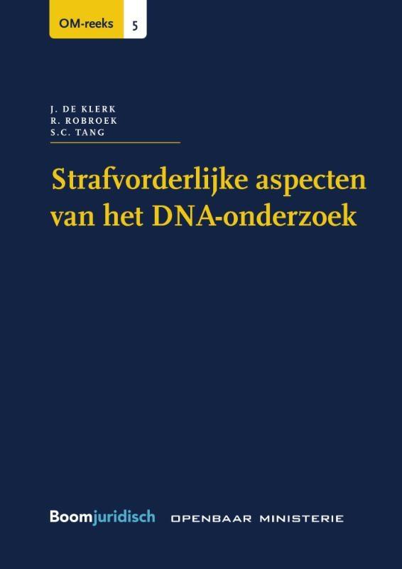 J. de Klerk, R. Robroek, S.C. Tang,Strafvorderlijke aspecten van het DNA-onderzoek