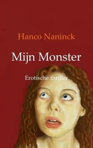 Hanco Naninck,Mijn Monster