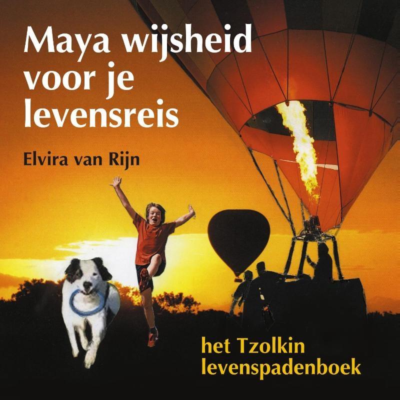 Elvira van Rijn,Maya wijsheid voor je levensreis