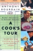 Bourdain, Anthony,A Cook`s Tour