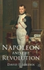 Jordan, David P.,Napoleon and the Revolution