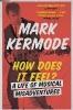 Kermode, Mark,How Does It Feel?