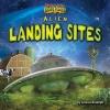 Rudolph, Jessica,Alien Landing Sites